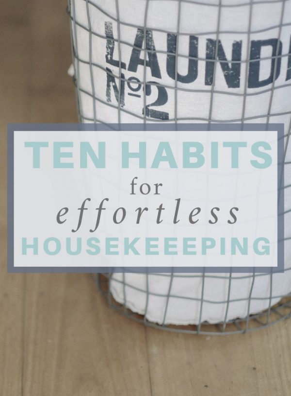 Ten High-Impact Habits for Effortless Housekeeping