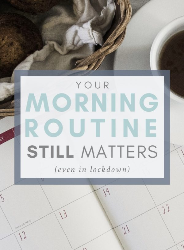 Why Your Morning Routine Still Matters + My Morning Practice